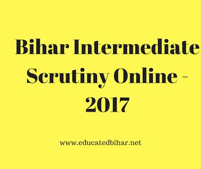 Bihar Intermediate Scrutiny Online - 2017