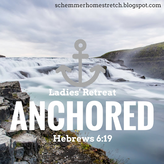 Ladies' Retreat 2016: Anchored