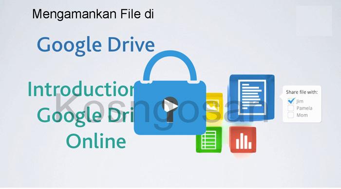 mengamankan file di dalam google drive