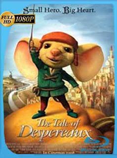 El valiente Despereaux  2008 HD [1080p] Latino [Mega] dizonHD