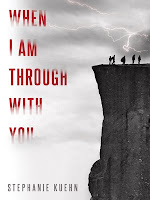 When I Am Through with You by Stephanie Kuehn book cover and review