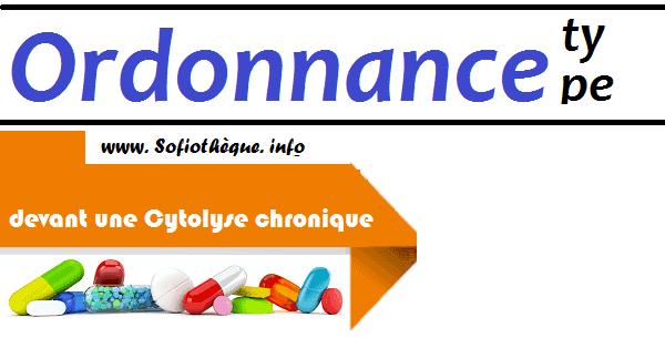 Ordonnance Type devant une Cytolyse chronique