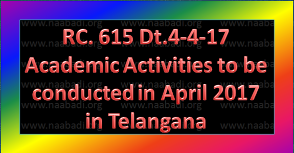 RC. 615 Dt.4-4-17 Academic Activities to be conducted in April 2017 in Telangana