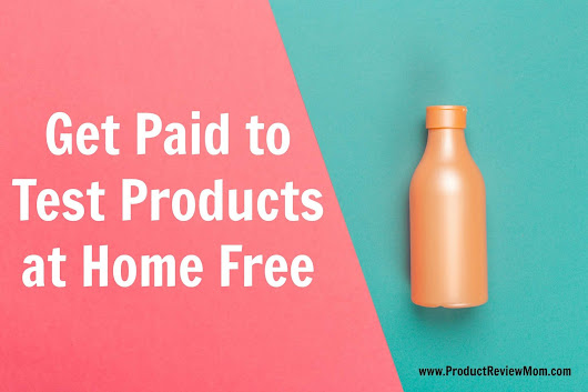 How to Get Paid to Test and Review New Products Free at Home
