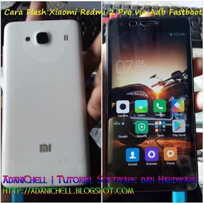 Cara Flash Xiaomi Redmi 2 Pro via Adb Fastboot