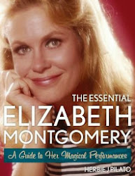 The Essential Elizabeth Montgomery by Herbie J Pilato