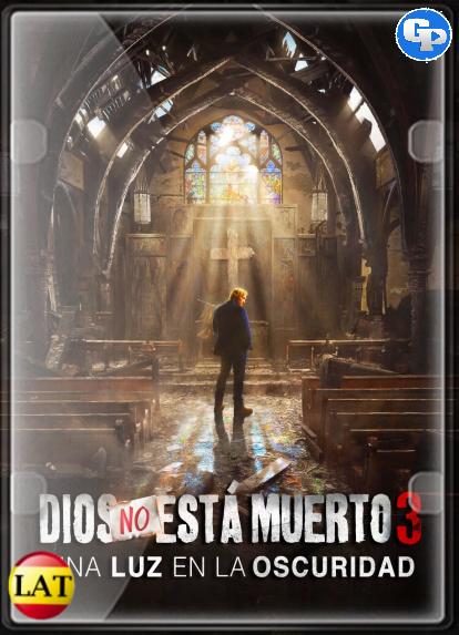Dios No Está Muerto 3: Una Luz En La Oscuridad (2018) LATINO