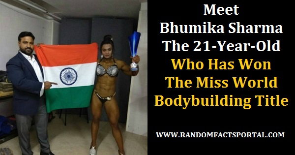 Meet Bhumika Sharma - The 21-Year-Old Who Has Won The Miss World Bodybuilding Title