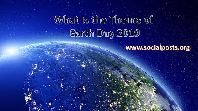 World Earth Day 2019 Theme