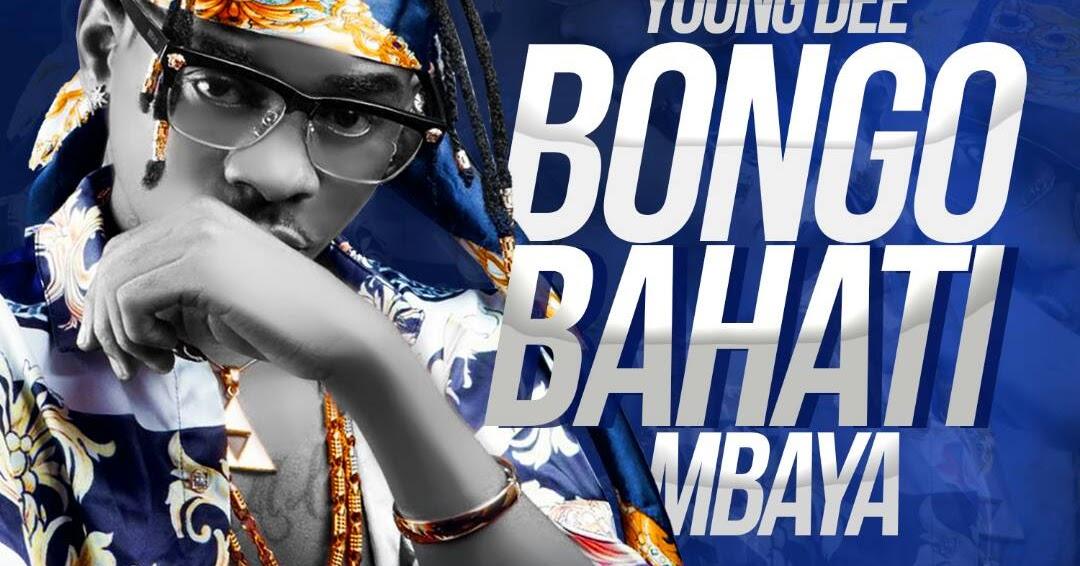 AUDIO | YOUNG DEE - BONGO BAHATI MBAYA | Download - DJ Mwanga