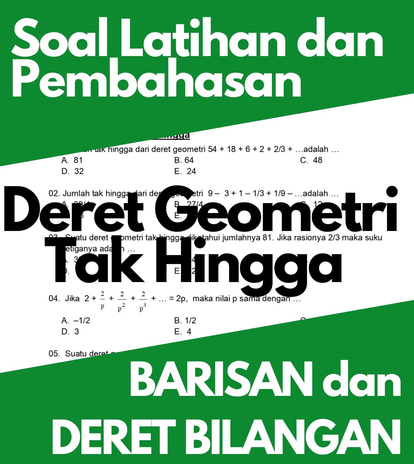 Matematika Dasar SMA: Soal Latihan dan Pembahasan Deret Geometri Tak Hingga