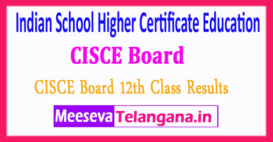 CISCE Board Indian School Higher Certificate Education ISHCE 12th Results 2018