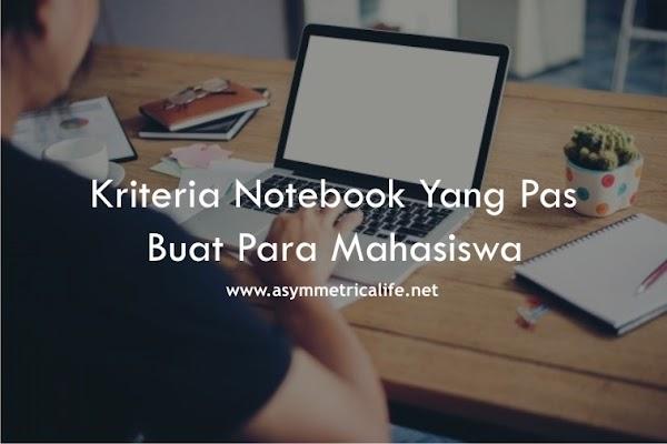 9 Kriteria Notebook Yang Pas Buat Mahasiswa