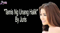 Tamis Ng Unang Halik  (Karaoke, Mp3, Minus One and Lyrics) By Juris Free Download