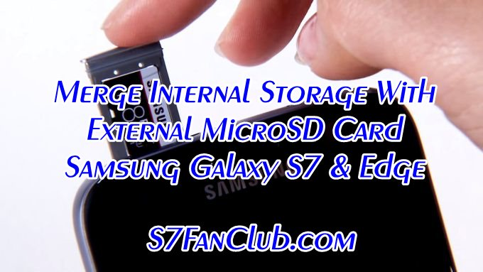 Galaxy S7 Adaptable Storage - Move Apps To SD Card Fix - Issue Merge Internal Storage With MicroSD Card