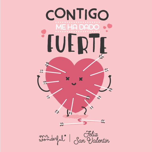 Descargable San Valentín Mr Wonderful Contigo me ha dado fuerte