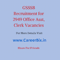 GSSSB Recruitment for 2949 Office Asst, Clerk Vacancies