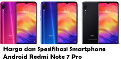 Seiring berjalannya waktu hari demi hari begitu banyak dan sangat cepatnya kita lihat mun Harga dan Spesifikasi Smartphone Android Redmi Note 7 Pro Terbaru 2020 akan segera Rilis di indonesia