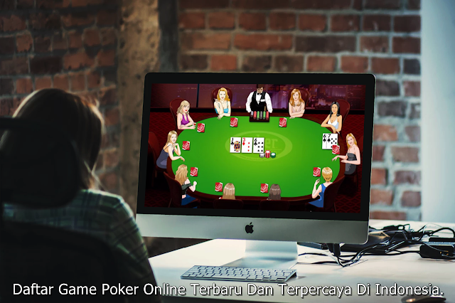Daftar Game Poker Online Terbaru Dan Terpercaya Di Indonesia