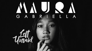 Lirik : Maura Gabriella - Left Unsaid (OST. Karena Karina)