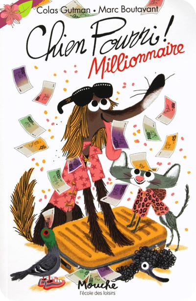Chien Pourri ! Millionnaire de Colas Gutman et Marc Boutavant - l'école des loisirs