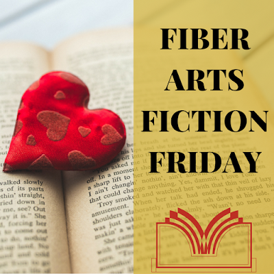 Fiber Arts Fiction Friday