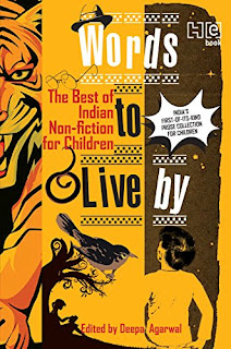 Books: Words to Live By: The Best of Indian Non-fiction for Children edited by Deepa Agarwal (Age: 10+ years)
