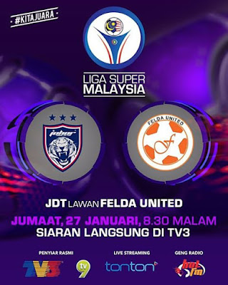 Live Streaming JDT FC vs Felda United 27 Januari 2017