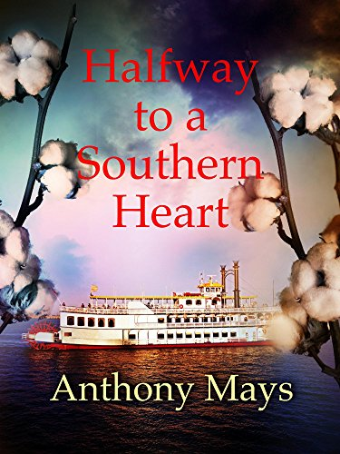 HALFWAY TO A SOUTHERN HEART BY ANTHONY MAYS