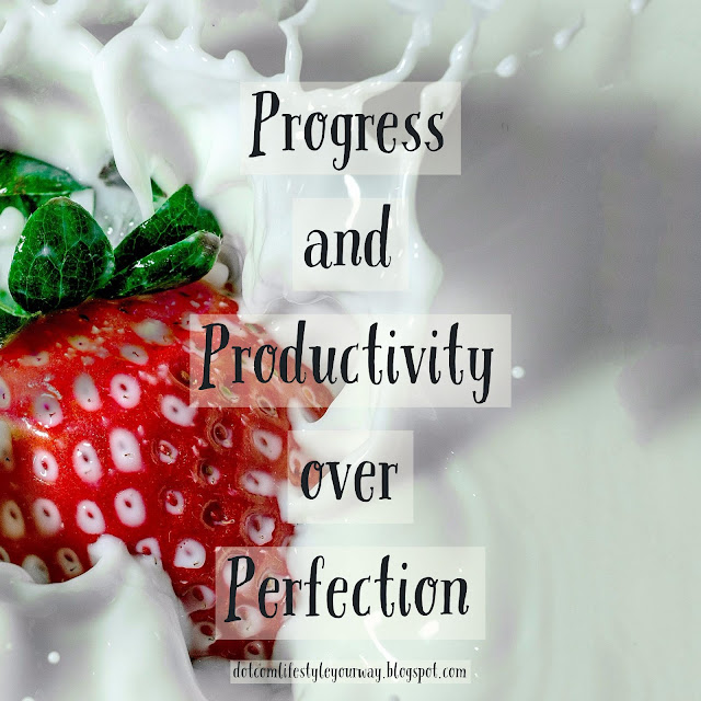 Now is not the time to be a perfectionist. It's time to grow, learn, evaluate and make mistakes. Make progress and stop worrying about perfection.
