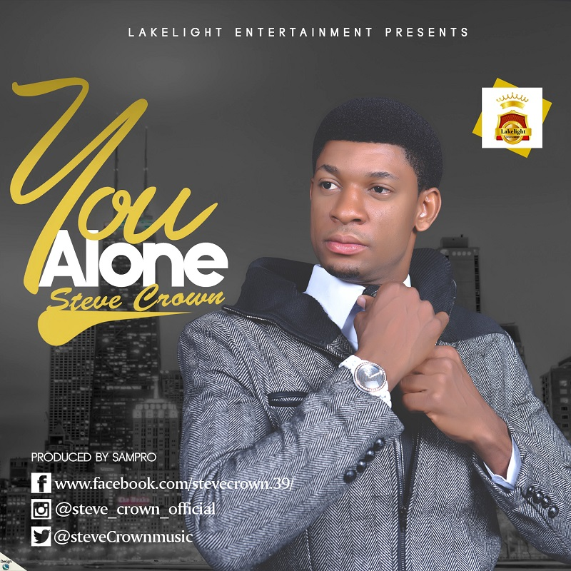 DOWNLOAD MUSIC: Steve Crown- You Alone    @stevecrownmusic    Free Download