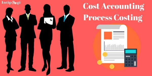 Cost Accounting Process Costing : PENENTUAN POKOK PRODUK DENGAN PROSES COSTING
