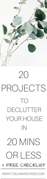20 PROJECTS TO DECLUTTER YOUR HOUSE IN 20 MINS OR LESS www.thelainarchives.com