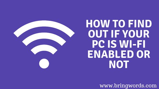 How to Find Out If Your Computer or Laptop is WiFi Enabled or Not
