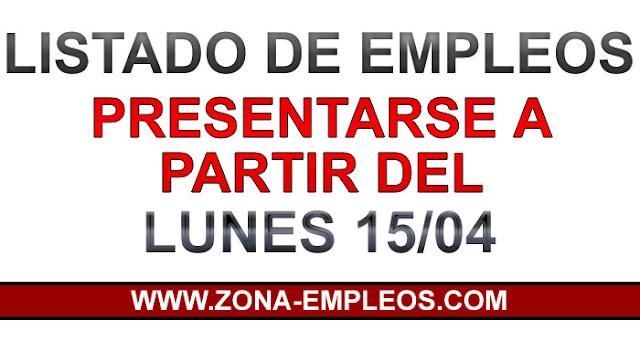 EMPLEOS PARA PRESENTARSE A PARTIR DEL 15/04