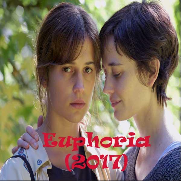 Euphoria, Film Euphoria, Euphoria Synopsis, Euphoria Trailer, Euphoria Review, Download Poster Film Euphoria 2017