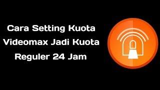 Cara Setting Kouta Videomax Telkomsel jadi Kouta Reguler Terbaru