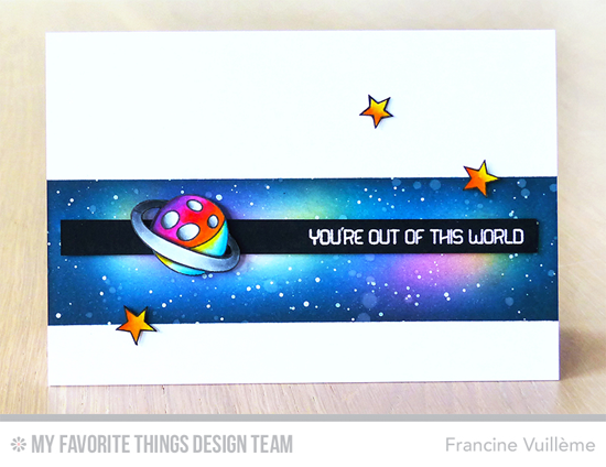 Out of This World Card by Francine Vuillème featuring the Out of This World stamp set #mftstamps