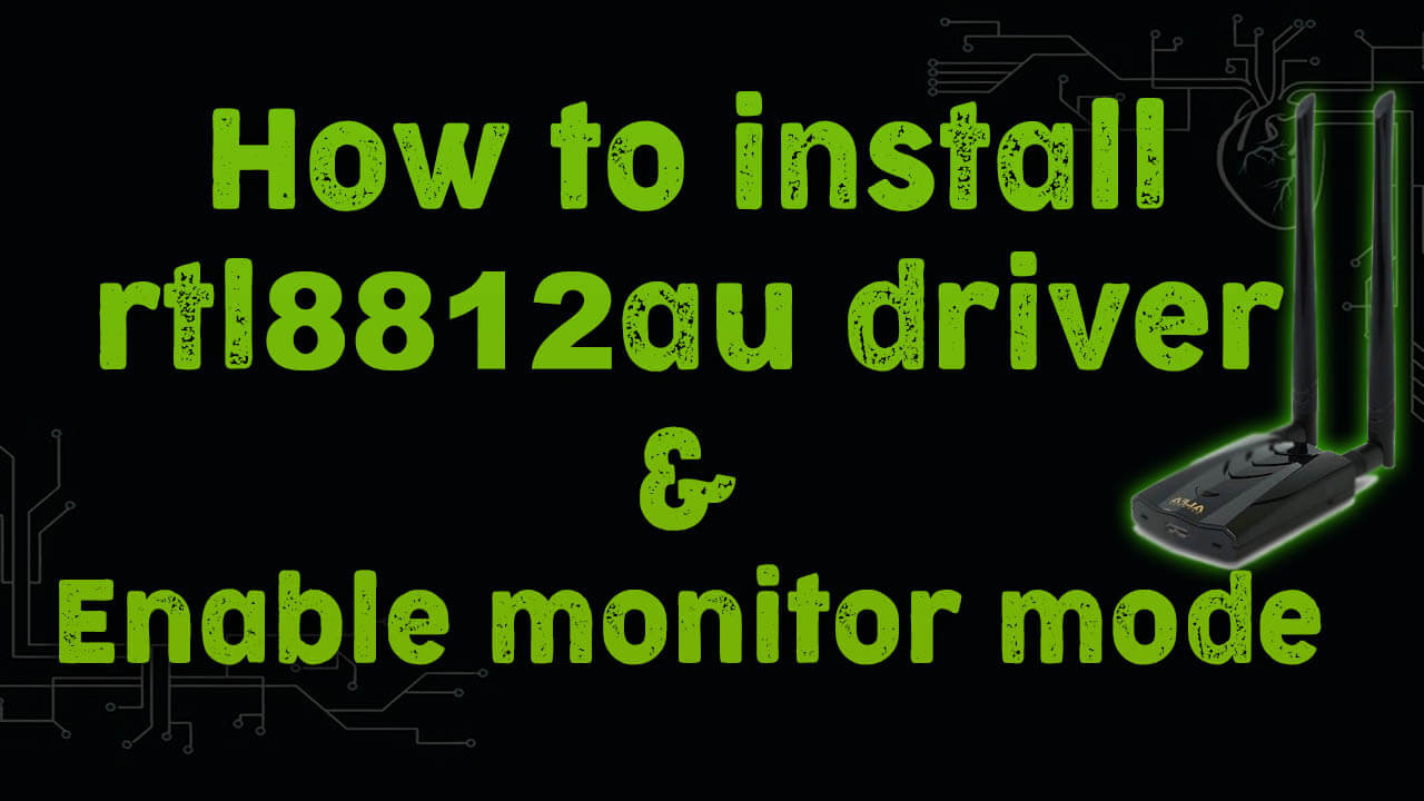 how to install rtl8812au driver - KaliTut
