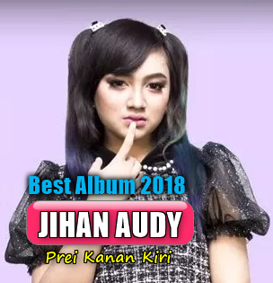 Full Album Dangdut Koplo Terbaru Jihan Audy Mp3 Full Rar (2018),Jihan Audy, Dangdut Koplo, 2018
