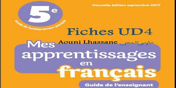 جذاذات الوحدة الرابعة  لمرجع  Mes apprentissages   للمستوى الخامس  ابتدائي