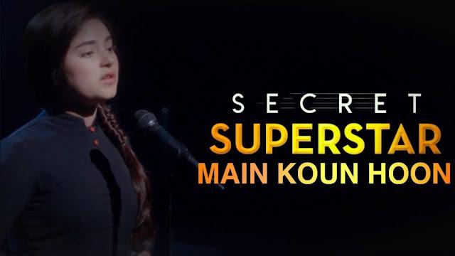 Main Kaun Hoon Lyrics - Secret Superstar