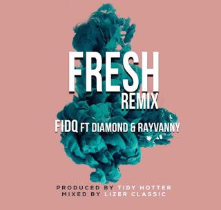 Fid Q - Fresh Remix Ft. Diamond + Rayvanny