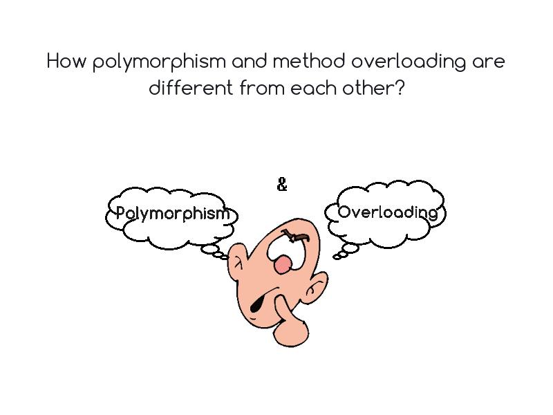 https://www.geekboots.com/story/polymorphism-vs-method-overloading