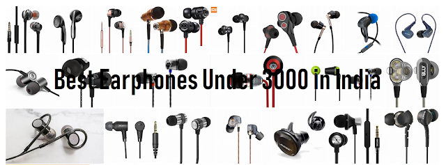 The Amazing and best earphones under 3000 in India on Amazon .