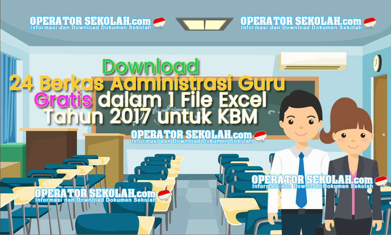 Download 24 Berkas Administrasi Guru Gratis dalam 1 File Excel Tahun 2017 untuk KBM