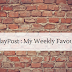 #FridayPost : My Weekly Favourites!