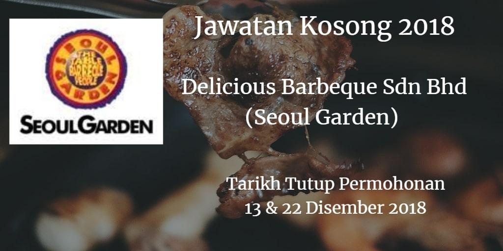Jawatan Kosong Delicious Barbeque Sdn Bhd (Seoul Garden) 13 & 22 Disember 2018