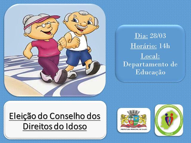 PREFEITURA DE CAJATI CONVIDA: ELEIÇÃO DO CONSELHO DOS DIREITOS DO IDOSO
