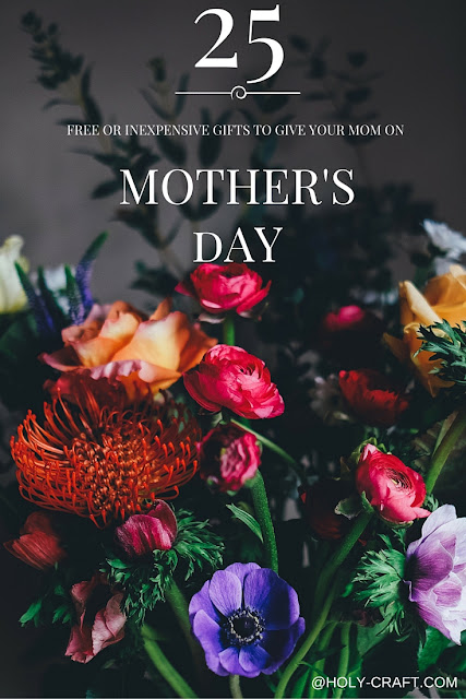 25 free or inexpensive ideas for things you can do for your mom on Mother's Day perfect for the teen or college kid